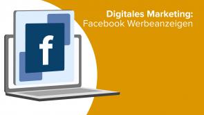 Digitales Marketing: Facebook Werbeanzeigen