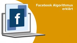 Facebook Algorithmus erklärt