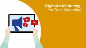 Digitales Marketing: YouTube Marketing