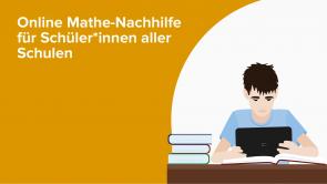 Online Mathe-Nachhilfe für Schüler*innen aller Schulen