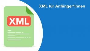 XML für Anfänger*innen