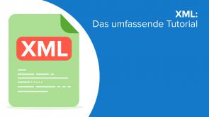 XML: Das umfassende Tutorial
