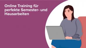 Online Training für perfekte Semester- und Hausarbeiten