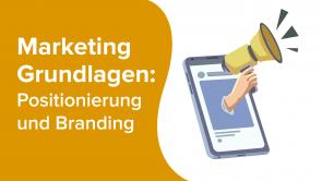 Marketing Grundlagen: Positionierung und Branding