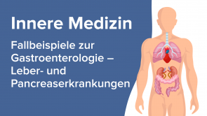 Fallbeispiele zur Gastroenterologie - Leber- und Pancreaserkrankungen