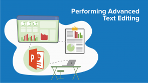 Performing Advanced Text Editing in PowerPoint 2013