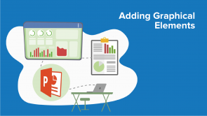 Adding Graphical Elements to Your Presentation