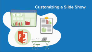 Customizing a Slide Show in PowerPoint 2013