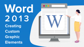 Creating Custom Graphic Elements in Word 2013