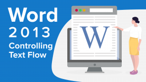 Controlling Text Flow in Word 2013