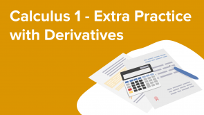 Calculus 1 - Extra Practice with Derivatives