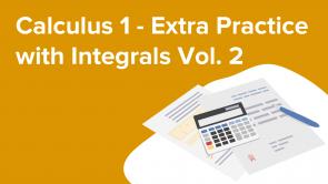 Calculus 1 - Extra Practice with Integrals Vol. 2