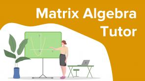 Matrix Algebra Tutor
