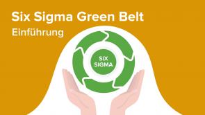 Six Sigma Green Belt – Einführung