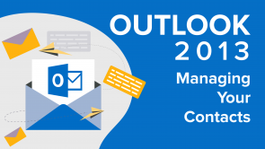 Managing Your Contacts in Outlook 2013