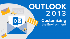 Customizing the Environment in Outlook 2013