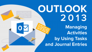 Managing Activities by Using Tasks and Journal Entries in Outlook 2013