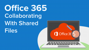 Collaborating With Shared Files in Office 365
