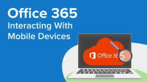 Interacting With Mobile Devices in Office 365