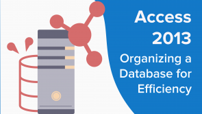 Organizing a Database for Efficiency in Access 2013