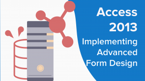 Implementing Advanced Form Design in Access 2013