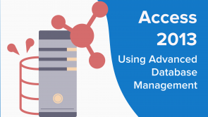 Using Advanced Database Management in Access 2013
