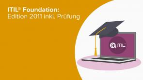 ITIL® Foundation: Edition 2011 inkl. Prüfung
