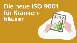 Die neue ISO 9001 für Krankenhäuser