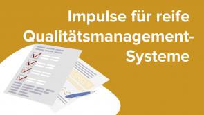 Impulse für reife Qualitätsmanagement-Systeme
