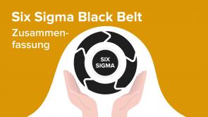 Six Sigma Black Belt – Zusammenfassung