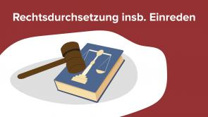 Rechtsdurchsetzung insb. Einreden