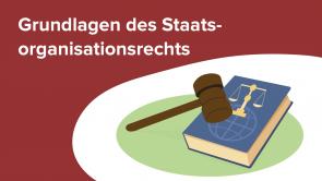 Grundlagen des Staatsorganisationsrechts