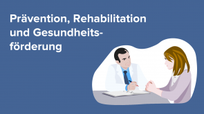 Prävention, Rehabilitation und Gesundheitsförderung