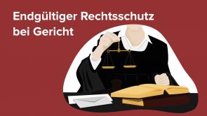 Endgültiger Rechtsschutz bei Gericht