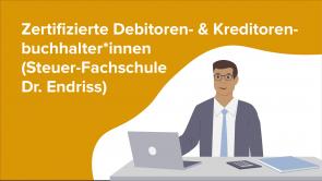 Zertifizierte Debitoren- & Kreditorenbuchhalter*innen (Steuer-Fachschule Dr. Endriss)