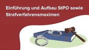 Einführung und Aufbau StPO sowie Strafverfahrensmaximen