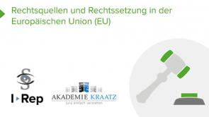 Rechtsquellen und Rechtssetzung in der Europäischen Union (EU)  (coming soon)