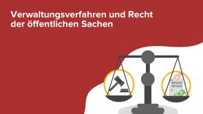 Verwaltungsverfahren und Recht der öffentlichen Sachen