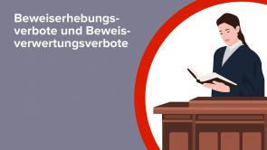 Beweiserhebungsverbote und Beweisverwertungsverbote
