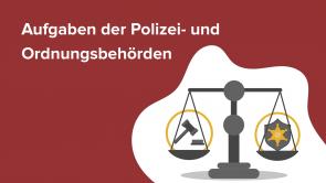 Aufgaben der Polizei- und Ordnungsbehörden