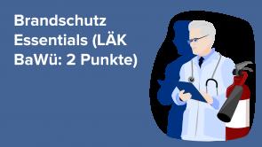 Brandschutz Essentials (LÄK BaWü: 2 Punkte)