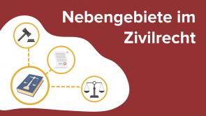 Nebengebiete im Zivilrecht