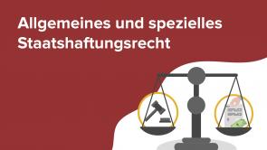 Allgemeines und spezielles Staatshaftungsrecht