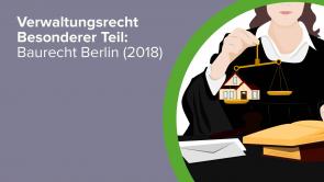 Verwaltungsrecht Besonderer Teil: Baurecht Berlin (2018)