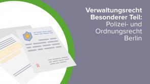 Verwaltungsrecht Besonderer Teil: Polizei- und Ordnungsrecht Berlin