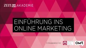 Einführung ins Online Marketing – Zeit Akademie