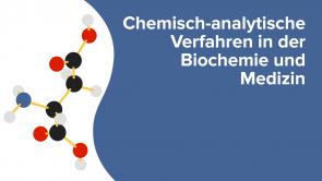 Chemisch-analytische Verfahren in der Biochemie und Medizin