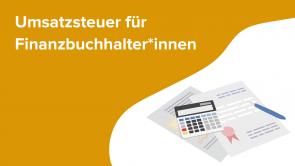 Umsatzsteuer für Finanzbuchhalter*innen