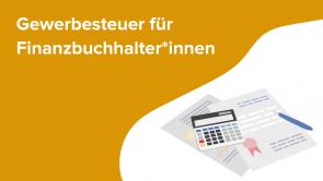 Gewerbesteuer für Finanzbuchhalter*innen