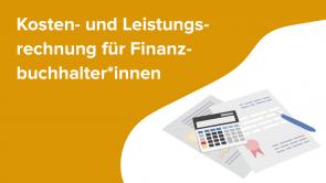 Kosten- und Leistungsrechnung für Finanzbuchhalter*innen